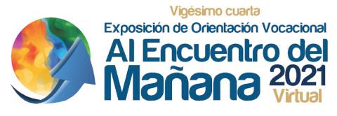 """Exposición de Orientación Vocacional """"Al Encuentro del Mañana"""" 2021"""